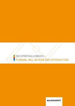 Das Sporthallenbuch – Planung, Bau, Betrieb und Unterhaltung von Hoffmann,  Bert, Klein,  Wolfgang, Rabe,  Christoph