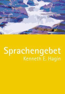 Das Sprachengebet von Angelina,  Mirjana, Hagin,  Kenneth E, Küstner,  Uwe