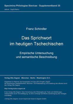 Das Sprichwort im heutigen Tschechischen von Schindler,  Franz