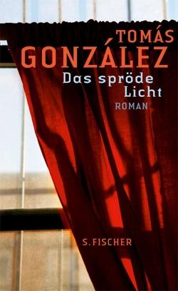 Das spröde Licht von González,  Tomás, Schultze Kraft,  Peter, Schultze-Kraft,  Rainer