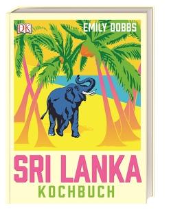 Das Sri-Lanka-Kochbuch von Dobbs,  Emily