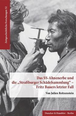 Das SS-Ahnenerbe und die »Straßburger Schädelsammlung« – Fritz Bauers letzter Fall. von Reitzenstein,  Julien