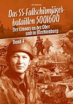 Das SS-Fallschirmjägerbataillon 500/600 – Band 4 von Michaelis,  Rolf