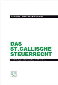 Das st.gallische Steuerrecht von Hofmann,  Hubert, Oertli,  Mathias, Zigerlig,  Rainer