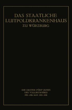 Das Staatliche Luitpoldkrankenhaus ƶu Würzburg von König,  Fritz