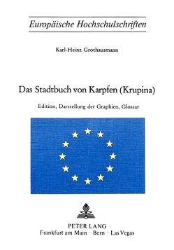 Das Stadtbuch von Karpfen (Krupina) von Grothausmann,  Karl-Heinz