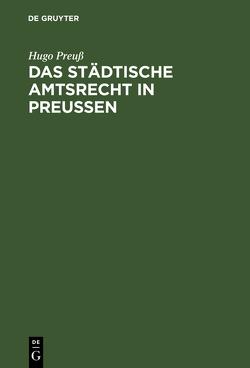 Das städtische Amtsrecht in Preußen von Preuß,  Hugo