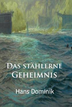 Das stählerne Geheimnis von Dominik,  Hans
