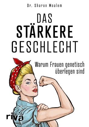 Das stärkere Geschlecht von Dr.,  Sharon Moalem