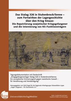 Das Stalag 326 in Stukenbrock/Senne – zum Fortwirken der Lagergeschichte über den Krieg hinaus von Pingel,  Falk