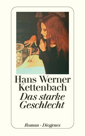 Das starke Geschlecht von Kettenbach,  Hans Werner