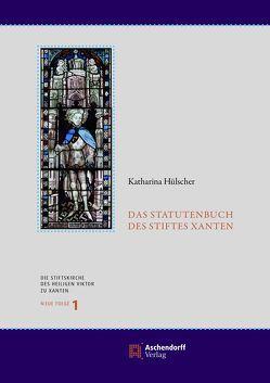 Das Statutenbuch des Stiftes Xanten von Hülscher,  Katharina