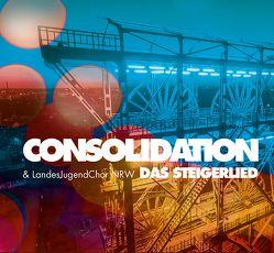 Das Steigerlied von Consolidation