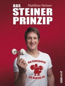 Das Steiner Prinzip von Steiner,  Matthias