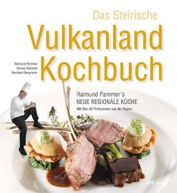 Das Steirische Vulkanland Kochbuch von Bergmann,  Bernhard, Pammer,  Raimund, Schmidt,  Roman
