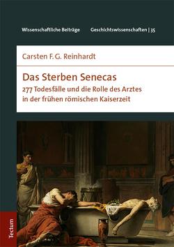 Das Sterben Senecas von Reinhardt,  Carsten F. G.