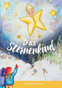 Das Sternenkind von Kaufmann – Amort,  Heidi