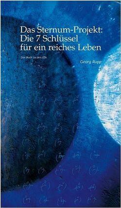 Das Sternum-Projekt: Die 7 Schlüssel für ein reiches Leben von Rupp,  Georg