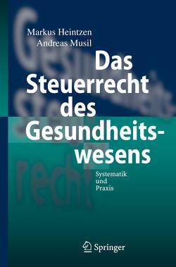 Das Steuerrecht des Gesundheitswesens von Heintzen,  Markus, Musil,  Andreas