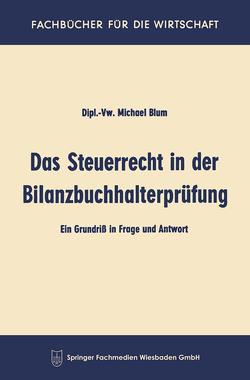 Das Steuerrecht in der Bilanzbuchhalterprüfung von Blum,  Michael