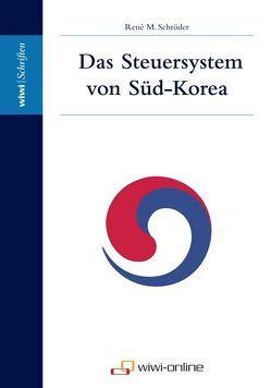 Das Steuersystem von Süd-Korea von Schröder,  René M