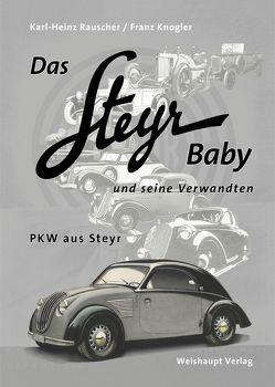 Das Steyr Baby und seine Verwandten von Knogler,  Franz, Rauscher,  Karl H