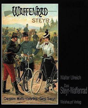 Das Steyr-Waffenrad von Ulreich,  Walter