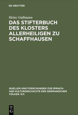 Das Stifterbuch des Klosters Allerheiligen zu Schaffhausen von Gallmann,  Heinz