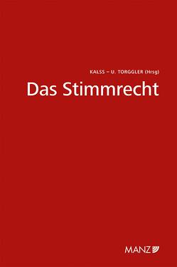 Das Stimmrecht Wiener Unternehmensrechtstag von Kalss,  Susanne, Torggler,  Ulrich