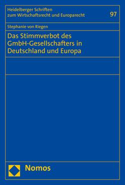 Das Stimmverbot des GmbH-Gesellschafters in Deutschland und Europa von von Riegen,  Stephanie