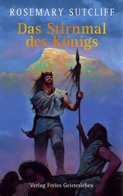 Das Stirnmal des Königs von Körner,  Grit, Sutcliff,  Rosemary