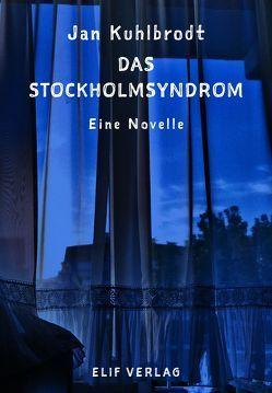 Das Stockholmsyndrom von Kuhlbrodt,  Jan