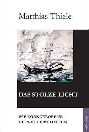 Das stolze Licht von Thiele,  Matthias