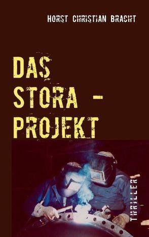 Das Stora-Projekt von Bracht,  Horst Ch