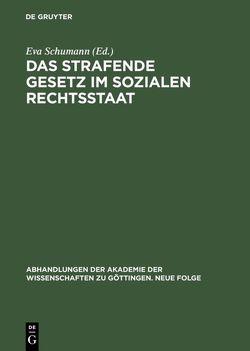 Das strafende Gesetz im sozialen Rechtsstaat von Schumann,  Eva