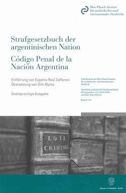 Das Strafgesetzbuch der argentinischen Nation / Código Penal de la Nación Argentina. von Styma,  Dirk, Zaffaroni,  Eugenio Raúl