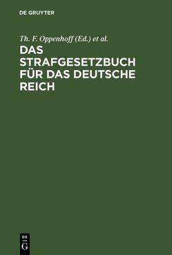 Das Strafgesetzbuch für das Deutsche Reich von Deutschland Deutsches Reich, Oppenhoff,  Th. F.