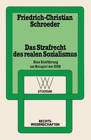 Das Strafrecht des realen Sozialismus von Schroeder,  Friedrich-Christian