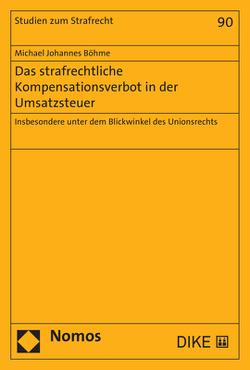 Das strafrechtliche Kompensationsverbot in der Umsatzsteuer von Böhme,  Michael Johannes
