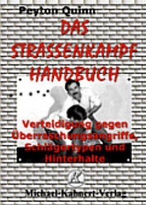 Das Strassenkampfhandbuch von Kahnert,  Michael, Quinn,  Peyton