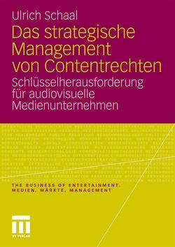 Das strategische Management von Contentrechten von Schaal,  Ulrich