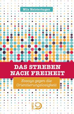 Das Streben nach Freiheit von Heisterhagen,  Nils