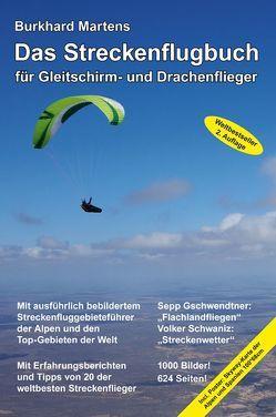 Das Streckenflugbuch für Gleitschirm- und Drachenflieger 2. Auflage von Martens,  Burkhard