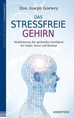 Das stressfreie Gehirn von Goewey,  Don Joseph, Schuhmacher,  Stephan