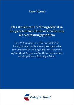 Das strukturelle Vollzugsdefizit in der gesetzlichen Rentenversicherung als Verfassungsproblem von Körner,  Anne