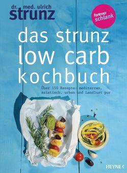 Das Strunz-Low-Carb-Kochbuch von Strunz,  Ulrich