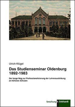 Das Studienseminar Oldenburg 1892-1983 von Klügel,  Ulrich
