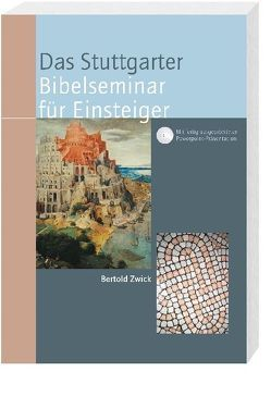 Das Stuttgarter Bibelseminar für Einsteiger von Zwick,  Bertold
