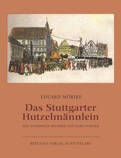 Das Stuttgarter Hutzelmännlein von Mörike,  Eduard, Stirner,  Karl