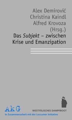 Das Subjekt – zwischen Krise und Emanzipation von Demirović,  Alex, Kaindl,  Christina, Krovoza,  Alfred